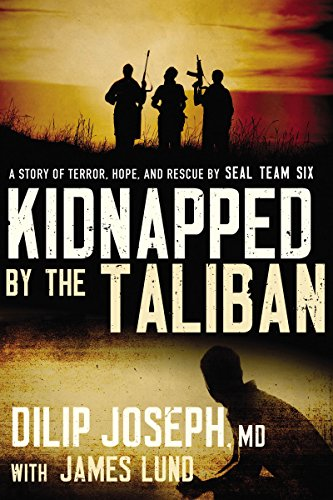 9780718011284: Kidnapped by the Taliban: A Story of Terror, Hope, and Rescue by SEAL Team Six