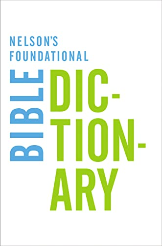 9780718013967: Nelson's Foundational Bible Dictionary