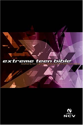 9780718014667: Extreme Teen Bible: New Century Version, No Fears, No Regrets, Just a Future With a Promise