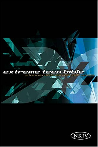 9780718014674: Extreme Teen Bible: New King James Version, No Fears, No Regrets, Just a Future With a Promise