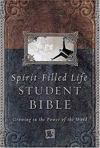 Spirit-Filled Life Student Bible: Growing in the Power of the Word