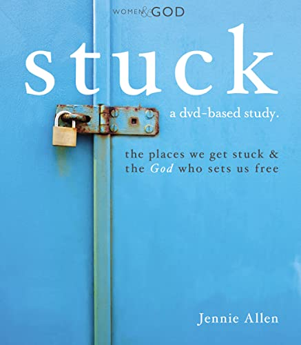 9780718016074: Stuck: The Places We Get Stuck & the God Who Sets Us Free