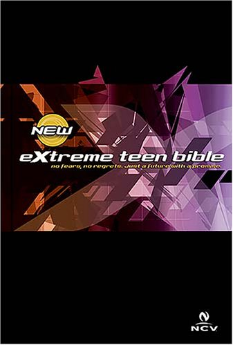 9780718016135: Extreme Teen Bible: New Century Version, No Fears, No Regrets. Just a Future With a Promise