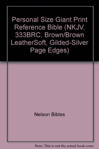9780718016838: Personal Size Giant Print Reference Bible (NKJV, 333BRC, Brown/Brown LeatherSoft, Gilded-Silver Page Edges)