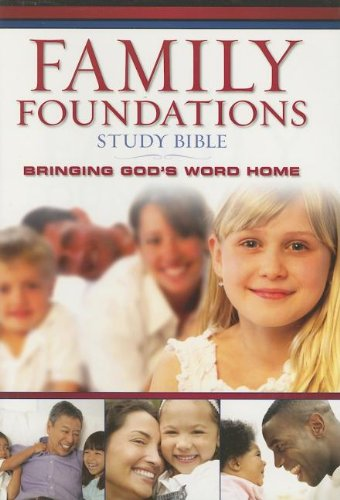 9780718016937: The Family Foundations Study Bible: Bringing God's Word Home