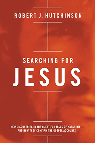 9780718018306: Searching for Jesus: New Discoveries in the Quest for Jesus of Nazareth - and How They Confirm the Gospel Accounts