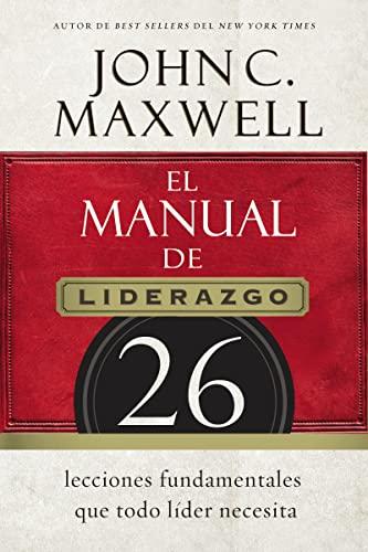 9780718021450: El Manual de Liderazgo: 26 Lecciones Fundamentales Que Todo Lider Necesita