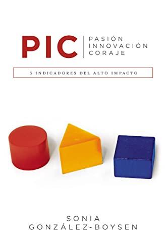 9780718021474: P. I. C.: 3 indicadores del alto impacto (Spanish Edition)