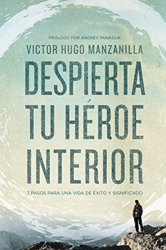 9780718021498: Despierta tu héroe interior: 7 Pasos para una vida de Éxito y Significado (Spanish Edition)