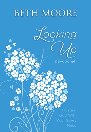 9780718021658: Looking Up: Trusting God With Your Every Need