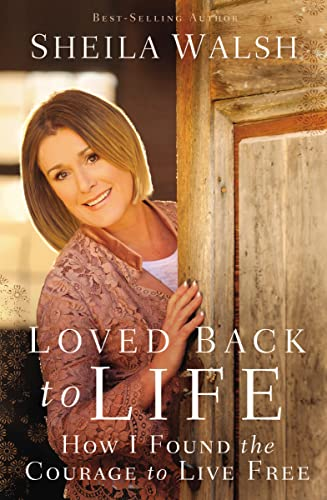 Download Loved Back to Life: How I Found the Courage to Live Free