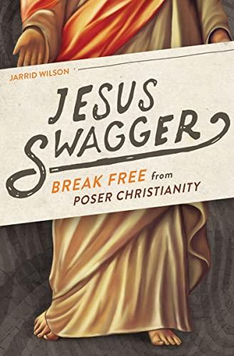 9780718021993: Jesus Swagger: Break Free from Poser Christianity