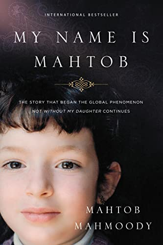 9780718022105: My Name Is Mahtob: The Story that Began in the Global Phenomenon Not Without My Daughter Continues