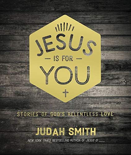 9780718023102: Jesus Is For You: Stories of God's Relentless Love