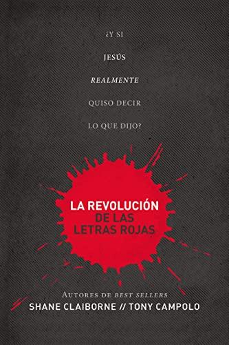 9780718023911: La Revolucion de las Letras Rojas: Que Tal Si Jesus Realmente Hubiera Querido Decir Lo Que Dijo? = Red Letter Revolution