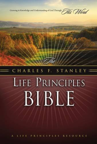 9780718024987: The Charles F. Stanley Life Principles Bible: New American Standard Version
