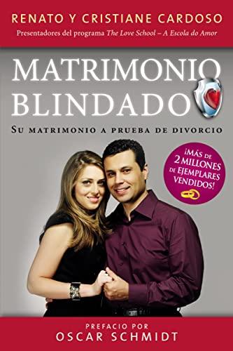 9780718025953: Matrimonio Blindado: Su matrimonio a prueba de divorcio (Spanish Edition)