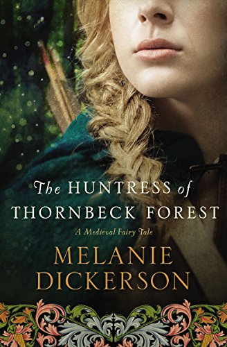 9780718026240: The Huntress of Thornbeck Forest