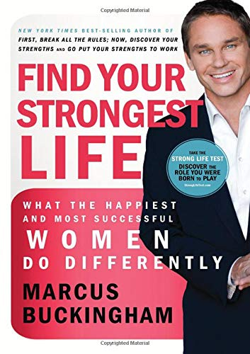 9780718026752: Find Your Strongest Life: What the Happiest and Most Successful Women Do Differently