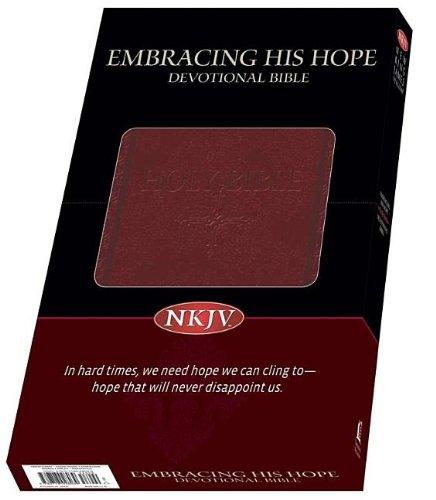 9780718028039: NKJV Embracing His Hope Devotional Bible, Burgundy, Leathersoft