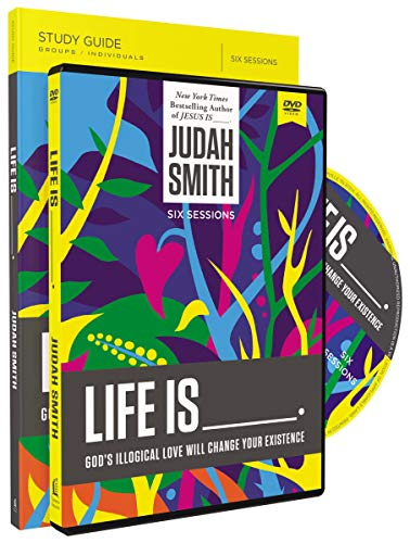 Life Is _____ Study Guide with DVD: God's Illogical Love Will Change Your Existence (Paperback...