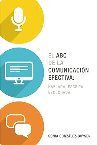 9780718030995: El ABC de la Comunicacion Efectiva: Hablada, Escrita y Escuchada