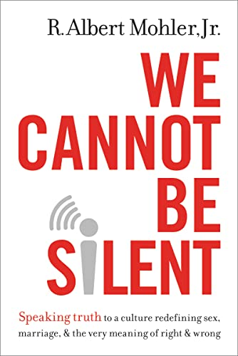 9780718032487: We Cannot Be Silent: Speaking Truth to a culture redefining sex, marriage, & the very meaning of right & wrong