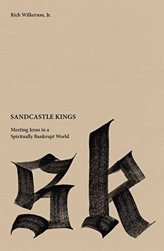 9780718032685: Sandcastle Kings: Meeting Jesus in a Spiritually Bankrupt World