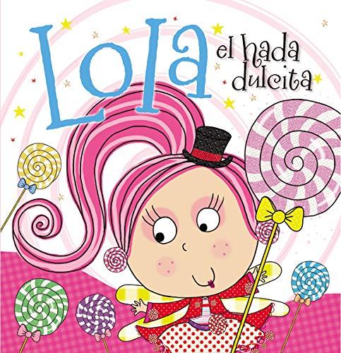 Lola el hada dulcita (Spanish Edition): Grupo Nelson