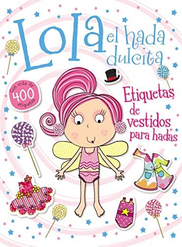 9780718032845: Lola el hada dulcita- Etiquetas de vestidos para hadas (Spanish Edition)