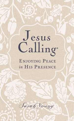 9780718033019: Jesus Calling: Enjoying Peace in His Presence, Large Print Book By Sarah Young