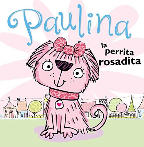 9780718033057: Paulina la perrita rosadita / Pauline the pink puppy
