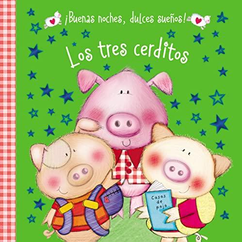 9780718033422: Los tres cerditos (¡Buenas noches, dulces sueños!) (Spanish Edition)