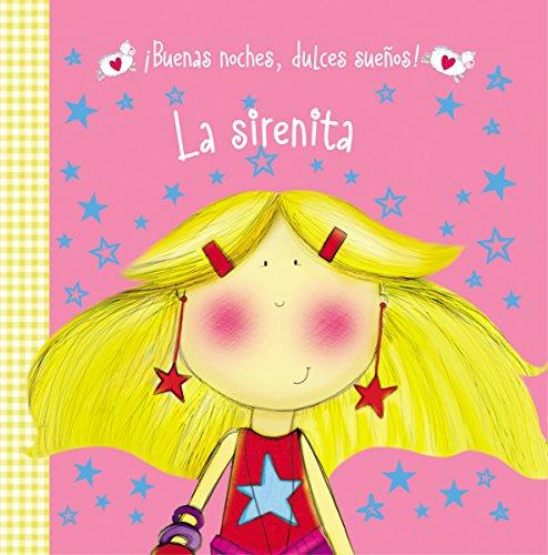 9780718033439: La sirenita (¡Buenas noches, dulces sueños!) (Spanish Edition)