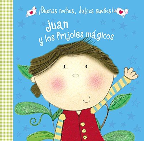 9780718033446: Juan y los frijoles mágicos (¡Buenas noches, dulces sueños!) (Spanish Edition)