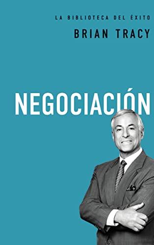 9780718033576: Negociacion (Brian Tracy Success Library)