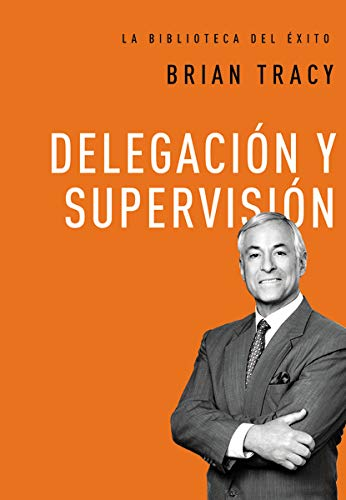 9780718033590: Delegacion y Supervision (La Biblioteca del Exito)