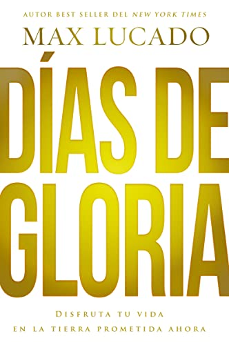 D?as de gloria (Glory Days - Spanish: Lucado, Max