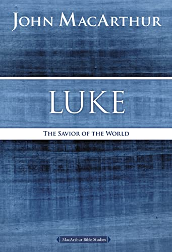 9780718035037: Luke: The Savior of the World (MacArthur Bible Studies)