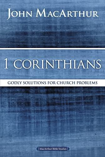 9780718035075: 1 Corinthians: Godly Solutions for Church Problems (MacArthur Bible Studies)