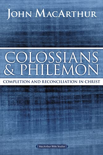 9780718035129: Colossians and Philemon: Completion and Reconciliation in Christ (MacArthur Bible Studies)
