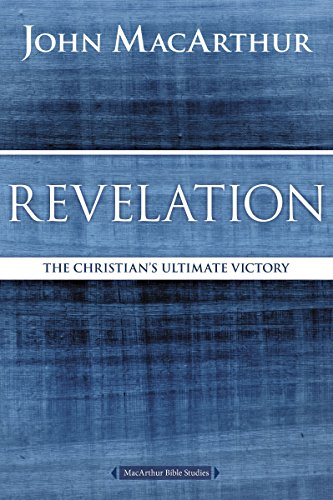 9780718035198: Revelation: The Christian's Ultimate Victory (MacArthur Bible Studies)