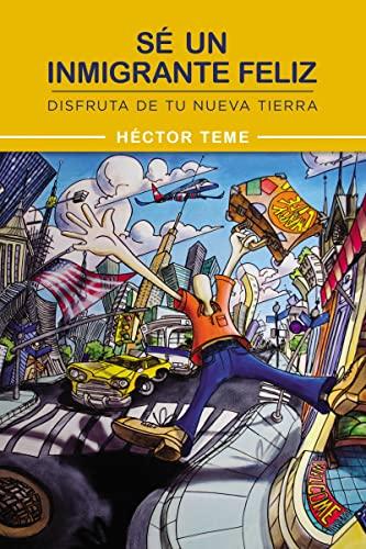 9780718035747: Sea Un Inmigrante Feliz: de Conquistador a Colono