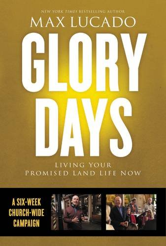 9780718035983: Glory Days Church Campaign Kit: Living Your Promised Land Life Now