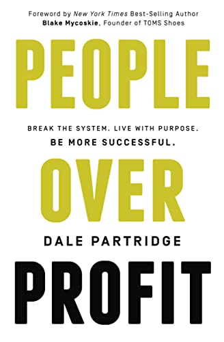 9780718036201: People Over Profit (International Edition): Break the System, Live with Purpose, Be More Successful
