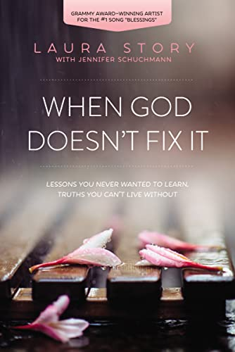 9780718036973: When God Doesn't Fix It: Lessons You Never Wanted to Learn, Truths You Can't Live Without