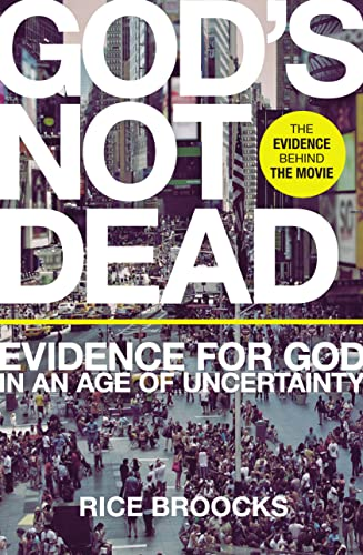 9780718037017: God's Not Dead: Evidence for God in an Age of Uncertainty