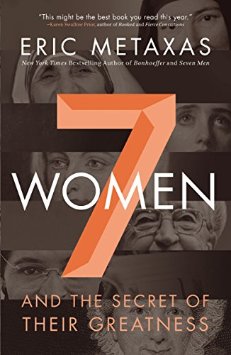 9780718037291: Seven Women: And the Secret of Their Greatness
