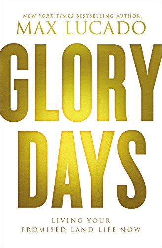 9780718038960: Glory Days: Living Your Promised Land Life Now