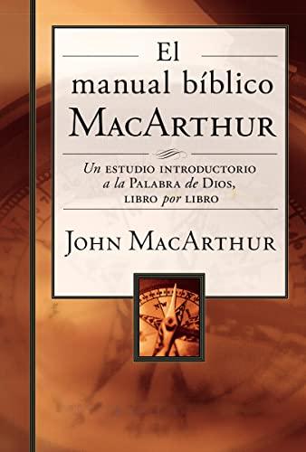 9780718041694: El Manual Biblico MacArthur: Un Estudio Introductorio a la Palabra de Dios, Libro Por Libro